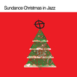 Sundance Christmas in Jazz