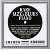 Rare Jazz And Blues Piano (1927-1937)