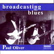 Broadcasting the Blues: Black Blues in the Segregation Era (Compiled and Edited by Paul Oliver)