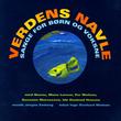 Verdens Navle - Sange For Børn Og Voksne