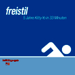 Freistil. 5 Jahre kitty-Yo In 33 Minuten