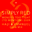 Money's Too Tight (To Mention) '09 (Haji & Emanuel Club Mix)