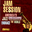 Jam Session - America's Jazz Ambassadors Embrace The World
