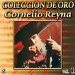 Cornelio Reyna Coleccion De Oro, Vol. 1 - Me Caiste Del Cielo