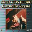 Cornelio Reyna Coleccion De Oro, Vol. 3 - Botella Envenenada
