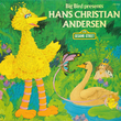 Sesame Street: Big Bird Presents Hans Christian Andersen