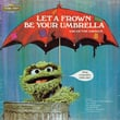 Sesame Street: Let A Frown Be Your Umbrella (Oscar the Grouch)