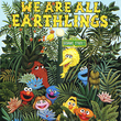 Sesame Street: We Are All Earthlings, Vol. 1