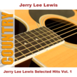 Jerry Lee Lewis Selected Hits Vol. 1