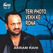Teri Photo Vekh Ke Rona Vol. 27