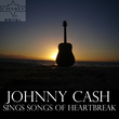 Johnny Cash Sings Songs of Heartbreak