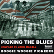 Picking the Blues - Compiled By John Mayall - Boogie Woogie Pioneers