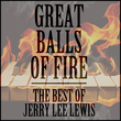 Great Balls of Fire: The Best of Jerry Lee Lewis