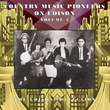 Country Music Pioneers on Edison Records Volume Two