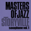 Storyville Masters of Jazz - Saxophone, Vol. 1