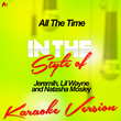All the Time (In the Style of Jeremih, Lil Wayne and Natasha Mosley) [Karaoke Version] - Single