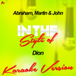 Abraham, Martin & John (In the Style of Dion) [Karaoke Version] - Single
