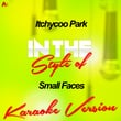 Itchycoo Park (In the Style of Small Faces) [Karaoke Version] - Single