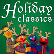 Sesame Street Holiday Classics