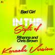 Bad Girl (In the Style of Rihanna and Chris Brown) [Karaoke Version] - Single