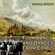 Folk Songs And Dances From Epirus