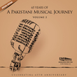 65 Years of a Pakistani Musical Journey, Vol. 2