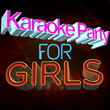 Karaoke Party for Girls