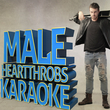 Male Heartthrobs Karaoke