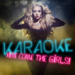 Karaoke - Here Come the Girls!