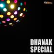 Dhanak Special