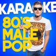 Karaoke - 80s Male Pop