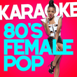 Karaoke - 80s Female Pop
