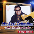 My Best Collection - Bappi Lahiri - With Jhankar Beats