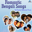 Romantic Bengali Songs on Popular Bollywood Tunes