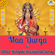Maa Durga & Other Bengali Devotional Songs