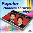 Popular Nadeem Shravan Music - With Jhankar Beats