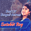 Best of Bengali Actress - Satabdi Roy