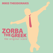 Zorba the Greek: The Original Score
