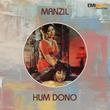 Hum Dono / Manzil