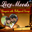 Love Moods - Shayaris with Bollywood Songs