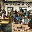 Songs Of Armenia (Armenian Classics 1920-1930)