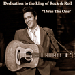 "Detication to the King of Rock & Roll ""I Was the One"""