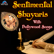 Sentimental Shayaris with Bollywood Songs