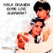 Kala Dhanda Gore Log / Shararat