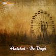 Halchal / Be Dagh