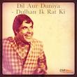 Dil Aur Duniya / Dulhan Ik Rat Ki