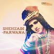 Shehzadi - Parwana