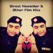 Direct Hawaldar and Other Film Hits