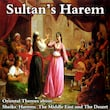 Sultan's Harem (Oriental Themes About Sultans, Harems, The Middle East and the Desert)