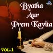Byatha Aur Prem Kavita, Vol. 1